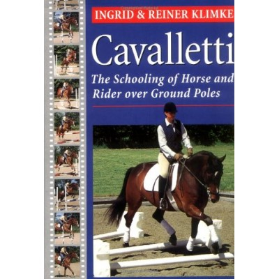 Cavalletti : The schooling of horse and rider over ground poles