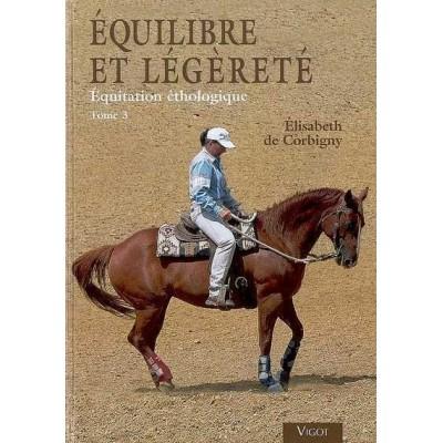 Équilibre et légèreté Équitation éthologique thome 3